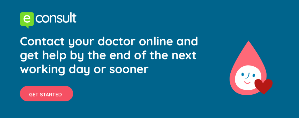 e-consult. Contact your doctor online and get help by the end of the next working day or sooner